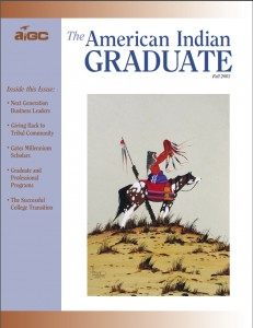 The American Indian Graduate Magazine Fall 2003